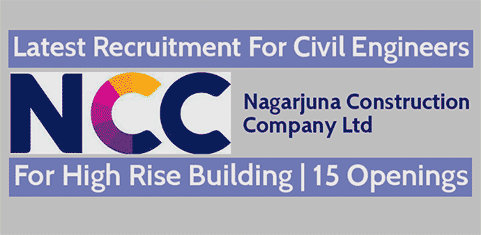 Nagarjuna Construction Company Hiring  Civil Engineers - High Rise Building | 15 Openings